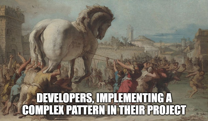 meme; painting of trojan horse; developers, implementing a complex pattern in their project